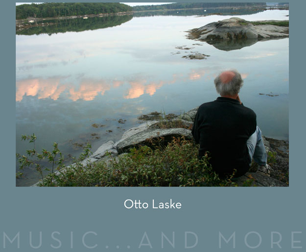 Otto Laske, Music... and more